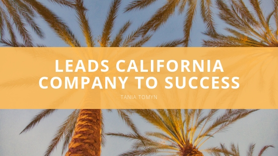 TANIA TOMYN - LEADS CALIFORNIA COMPANY TO SUCCESS